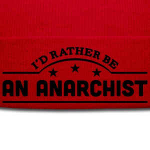 id rather be an anarchist banner t-shirt - Winter Hat