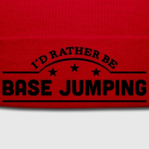 id rather be base jumping banner t-shirt - Winter Hat