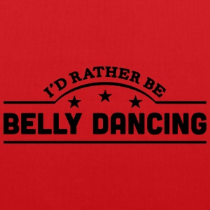 id rather be belly dancing banner t-shirt - Tote Bag