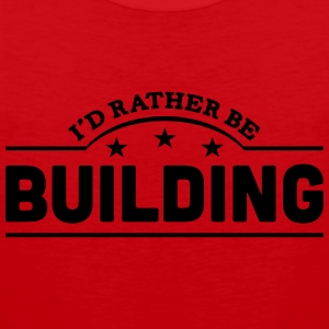 id rather be building banner t-shirt - Men's Premium Tank Top
