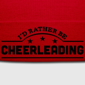 id rather be cheerleading banner t-shirt - Winter Hat
