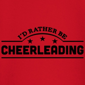 id rather be cheerleading banner t-shirt - Baby Long Sleeve T-Shirt