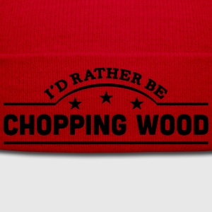 id rather be chopping wood banner t-shirt - Winter Hat