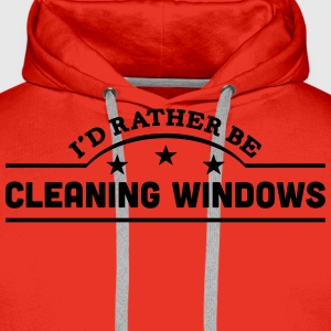 id rather be cleaning windows banner cop t-shirt - Men's Premium Hoodie