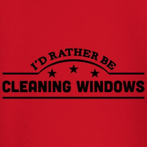 id rather be cleaning windows banner cop t-shirt - Baby Long Sleeve T-Shirt