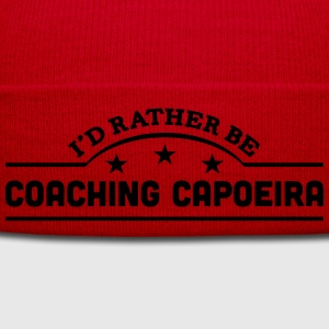 id rather be coaching capoeira banner co t-shirt - Winter Hat