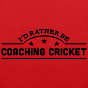 id rather be coaching cricket banner cop t-shirt - Tote Bag