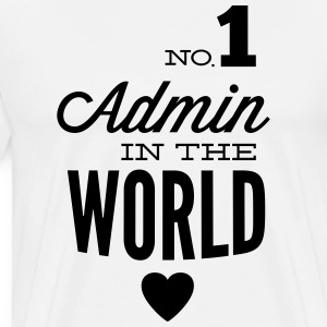 The best Admin in the world Hoodies & Sweatshirts - Men's Premium T-Shirt