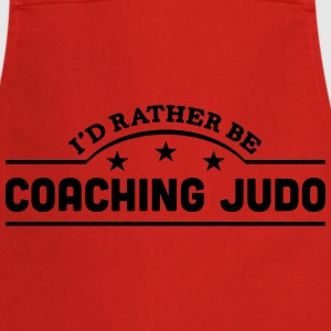 id rather be coaching judo banner t-shirt - Cooking Apron