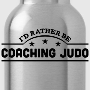id rather be coaching judo banner t-shirt - Water Bottle