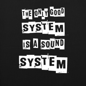 THE ONLY GOOD SYSTEM IS A SOUNDSYSTEM - Bio stoffen tas