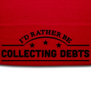 id rather be collecting debts banner cop t-shirt - Winter Hat