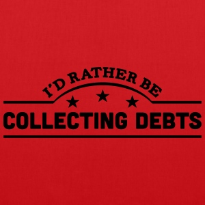 id rather be collecting debts banner cop t-shirt - Tote Bag