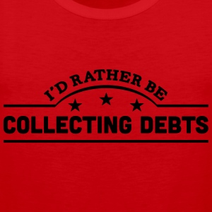 id rather be collecting debts banner cop t-shirt - Men's Premium Tank Top