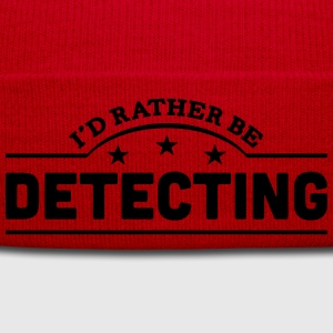 id rather be detecting banner t-shirt - Winter Hat