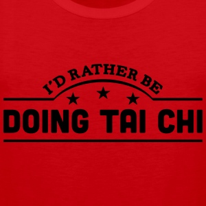 id rather be doing tai chi banner t-shirt - Men's Premium Tank Top