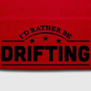 id rather be drifting banner t-shirt - Winter Hat