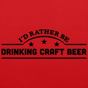 id rather be drinking craft beer banner  t-shirt - Tote Bag