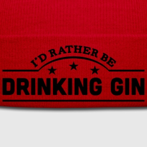 id rather be drinking gin banner t-shirt - Winter Hat