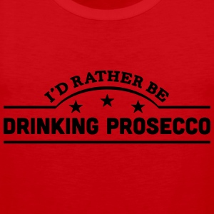 id rather be drinking prosecco banner co t-shirt - Men's Premium Tank Top