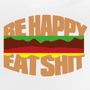 Hamburger be happy eat shit Tee shirts - T-shirt Bébé