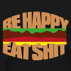 Hamburger be happy eat shit Muggar & tillbehör - Premium-T-shirt herr