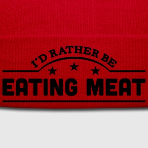 id rather be eating meat banner t-shirt - Winter Hat