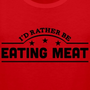 id rather be eating meat banner t-shirt - Men's Premium Tank Top
