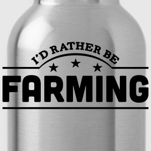 id rather be farming banner t-shirt - Water Bottle