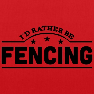 id rather be fencing banner t-shirt - Tote Bag
