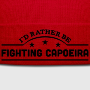 id rather be fighting capoeira banner co t-shirt - Winter Hat