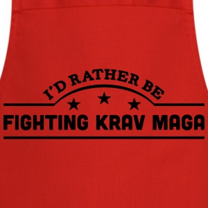 id rather be fighting krav maga banner c t-shirt - Cooking Apron