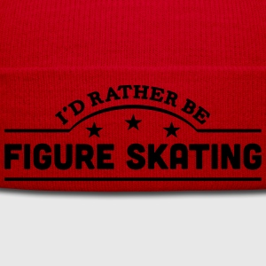 id rather be figure skating banner t-shirt - Winter Hat