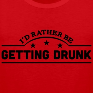 id rather be getting drunk banner t-shirt - Men's Premium Tank Top