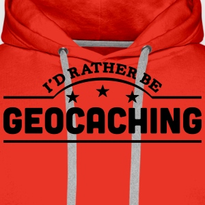 id rather be geocaching banner t-shirt - Men's Premium Hoodie