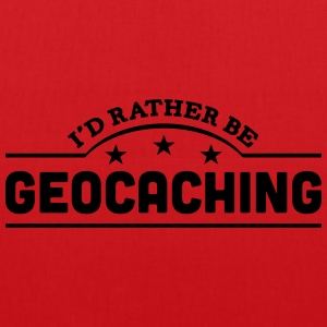 id rather be geocaching banner t-shirt - Tote Bag