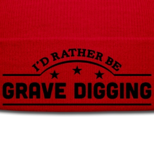 id rather be grave digging banner t-shirt - Winter Hat