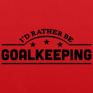 id rather be goalkeeping banner t-shirt - Tote Bag