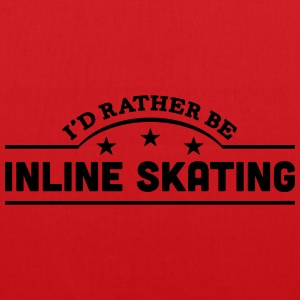 id rather be inline skating banner t-shirt - Tote Bag