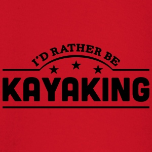 id rather be kayaking banner t-shirt - Baby Long Sleeve T-Shirt