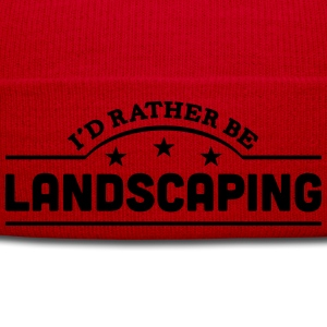 id rather be landscaping banner t-shirt - Winter Hat