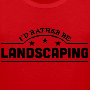 id rather be landscaping banner t-shirt - Men's Premium Tank Top