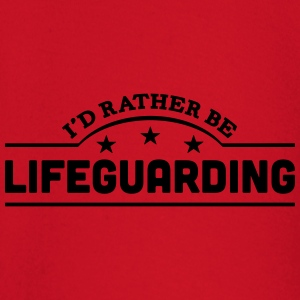 id rather be lifeguarding banner t-shirt - Baby Long Sleeve T-Shirt