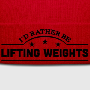 id rather be lifting weights banner t-shirt - Winter Hat