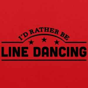 id rather be line dancing banner t-shirt - Tote Bag
