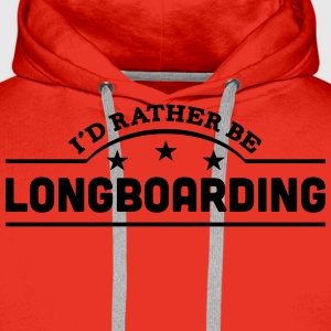 id rather be longboarding banner t-shirt - Men's Premium Hoodie