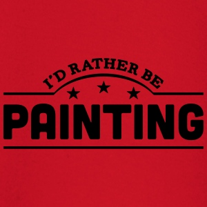 id rather be painting banner t-shirt - Baby Long Sleeve T-Shirt