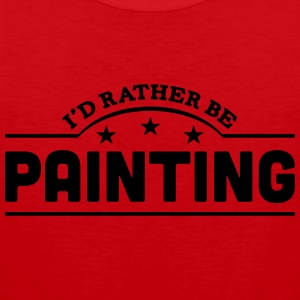 id rather be painting banner t-shirt - Men's Premium Tank Top
