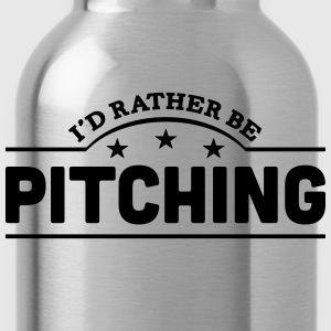id rather be pitching banner t-shirt - Water Bottle