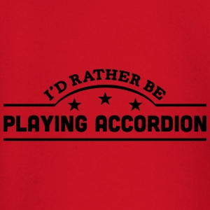 id rather be playing accordion banner co t-shirt - Baby Long Sleeve T-Shirt